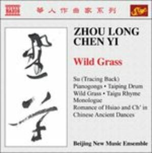 Wild Grass, Su, Pianogongs, Taiping Drum, Taigu Rhyme - CD Audio di Zhou Long