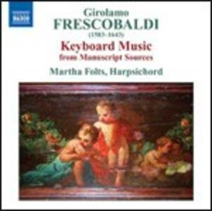 Musica per struento a tastiera da fonti manoscritte - CD Audio di Girolamo Frescobaldi,Martha Folts