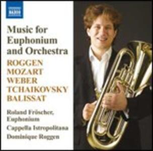 Musica per eufonio e orchestra - CD Audio di Capella Istropolitana,Roland Fröscher,Dominique Roggen