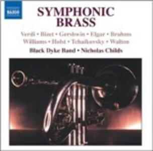 Symphonic Brass - CD Audio di Black Dyke Band,Nicholas Childs