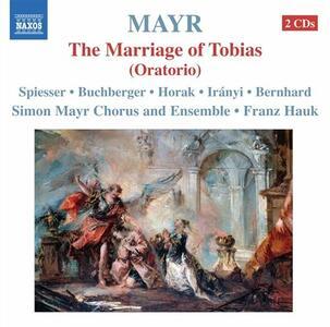 Tobiae Matrimonium (The Marriage of Tobias) - CD Audio di Johann Simon Mayr