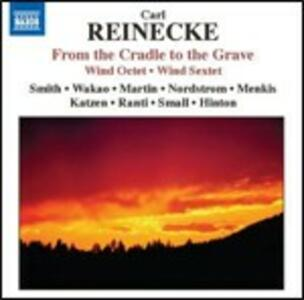 Ottetto op.216 - Settimino op.271 - Von der Wiege bis zum Grabe - CD Audio di Carl Heinrich Reinecke