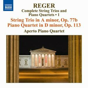 Trio per archi op.77 - Quartetto con pianoforte op.113 - CD Audio di Max Reger