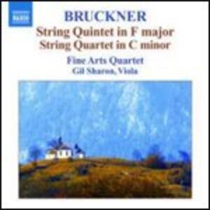 Quintetto per archi in Fa - Quartetto in Do minore - Intermezzo - Rondò - CD Audio di Anton Bruckner,Fine Arts Quartet,Gil Sharon