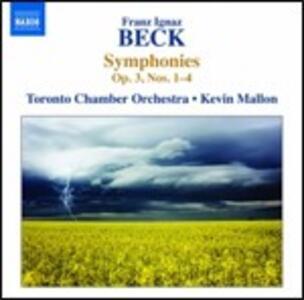 Sinfonie n.1, n.2, n.3, n.4 - CD Audio di Franz Ignaz Beck,Kevin Mallon,Toronto Chamber Orchestra