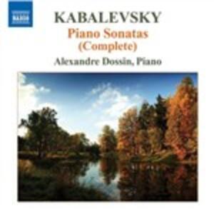 Sonate e Sonatine per pianoforte complete - CD Audio di Dmitri Borissovic Kabalevsky,Alexandre Dossin