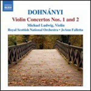 Concerti per violino n.1, n.2 - CD Audio di Royal Scottish National Orchestra,Erno Dohnanyi,JoAnn Falletta,Michael Ludwig