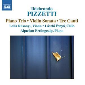 Sonata per violino - Trio con pianoforte - 3 Canti - CD Audio di Ildebrando Pizzetti