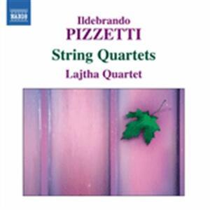 Quartetti per archi - CD Audio di Ildebrando Pizzetti,Lajtha Quartet
