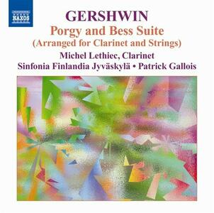 Musica per clarinetto e archi - CD Audio di George Gershwin,Patrick Gallois,Michael Lethiec