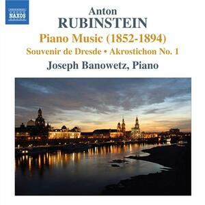 Musica per pianoforte 1852-1894 - CD Audio di Anton Rubinstein,Joseph Banowetz