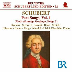Lied Edition vol.32: Part Songs vol.1 - CD Audio di Franz Schubert
