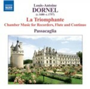 La Triomphante - CD Audio di Louis-Antoine Dornel