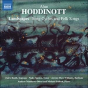 Landscapes. Cicli vocali e canti popolari - CD Audio di Alun Hoddinott