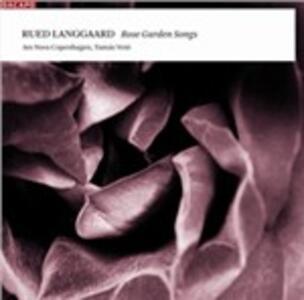 Rose Garden Songs - SuperAudio CD ibrido di Rued Langgaard