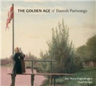 Golden Age of Danish Partsong - SuperAudio CD ibrido di Paul Hillier,Ars Nova Copenaghen