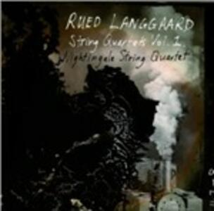 Quartetti per archi vol.1 - CD Audio di Rued Langgaard