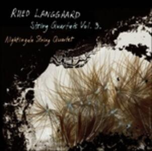 Quartetti per archi vol.3 - SuperAudio CD ibrido di Rued Langgaard