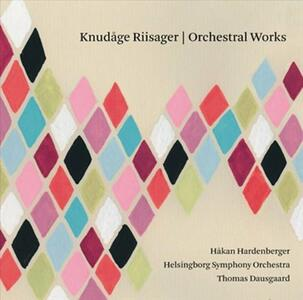 Opere Orchestrali - SuperAudio CD ibrido di Thomas Dausgaard,Knudage Riisager