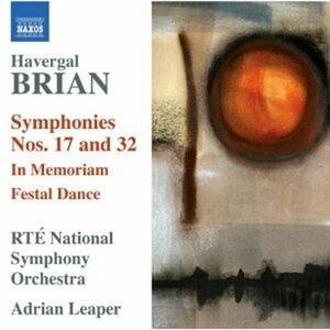 Sinfonie n.17, n.32 - In Memoriam - Festal Dance - CD Audio di Adrian Leaper,Havergal Brian