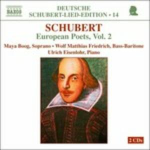 Deutsche Schubert Lied Edition vol.14: Lieder su testi di poeti europei vol.2 - CD Audio di Franz Schubert