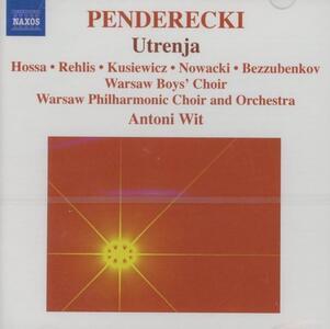 Utrenja ispirato dalla luturgia ortodossa per il Sabato Santo - CD Audio di Krzysztof Penderecki,Antoni Wit,Orchestra Filarmonica Nazionale di Varsavia,Coro Filarmonico di Varsavia