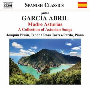 Madre Asturias. Collezione di canti asturiani - CD Audio di Anton Garcia Abril,Joaquin Pixan,Rosa Torres-Pardo