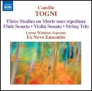 Tre studi - Sonata per flauto - Sonata per violino - Trio per archi - CD Audio di Camillo Togni,Ex Novo Ensemble,Lorna Windsor