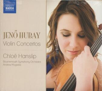 Concerti per violino n.1, n.2 - CD Audio di Bournemouth Symphony Orchestra,Chloë Hanslip,Jeno Hubay,Andrew Mogrelia