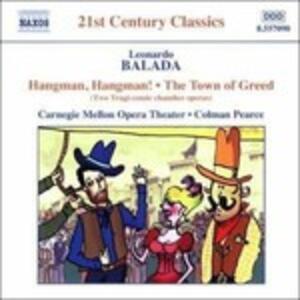 Hangman, Hangman! - The Town of Greed - CD Audio di Leonardo Balada