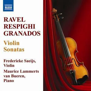 Sonate per violino - CD Audio di Maurice Ravel,Ottorino Respighi,Enrique Granados,Frederieke Saeijs