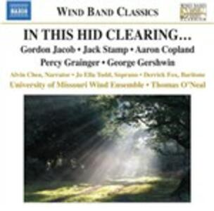 In This Hid Clearing ... - CD Audio di Percy Grainger