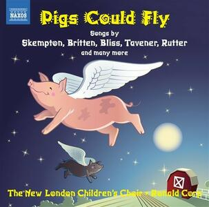 Pigs Could Fly. Musica del XX secolo per coro di voci bianche - CD Audio di Ronald Corp