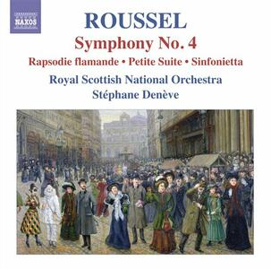 Sinfonia n.4 - Rapsodie Flamande - Petit Suite - Sinfonietta - CD Audio di Albert Roussel,Royal Scottish National Orchestra,Stéphane Denève