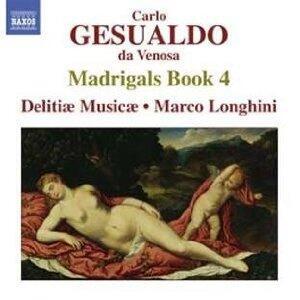Quarto libro di madrigali - CD Audio di Carlo Gesualdo,Delitiae Musicae,Marco Longhini