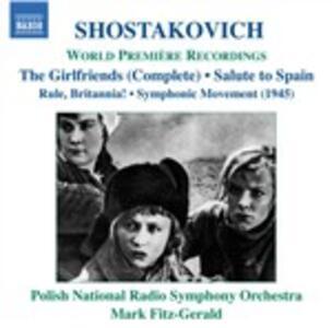 Girl Friends op.41a - Rule - Britannia op.28 - Salute to Spain op.44 - CD Audio di Dmitri Shostakovich,Polish National Radio Symphony Orchestra,Mark Fitz-Gerald