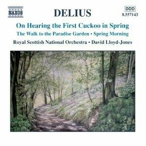 On Hearing the First Cuckoo in Spring - Marche Caprice - Summer Evening - Winter Night - Spring Morning - American Rhapsody - CD Audio di Frederick Delius,Royal Scottish National Orchestra,David Lloyd-Jones