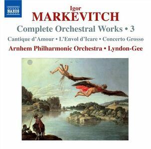 Musica orchestrale vol.3 - CD Audio di Igor Markevitch,Christopher Lyndon-Gee,Arnhem Philharmonic Orchestra