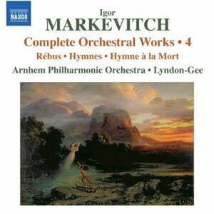 Musica per orchestra vol.4 - CD Audio di Igor Markevitch,Christopher Lyndon-Gee,Arnhem Philharmonic Orchestra