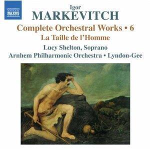 Musica per orchestra vol.6 - CD Audio di Igor Markevitch,Christopher Lyndon-Gee,Arnhem Philharmonic Orchestra