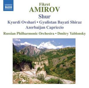 Shur - Kyurdi Ovshari - Gyulistan Bayati Shiraz - Azerbaijan Capriccio - CD Audio di Russian Philharmonic Orchestra,Dmitri Yablonsky,Fikret Amirov