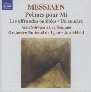 Poèmes pour Mi - Les offrandes oubliées - Un sourire - CD Audio di Olivier Messiaen