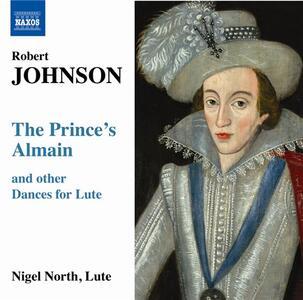 The Prince's Almain - Masque and Coranto. Musica per liuto - CD Audio di Robert Johnson,Nigel North