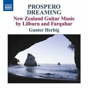 Prospero Dreaming / Pieces for Guita - 4 Canzoni - CD Audio di Douglas Lilburn,David Farquhar