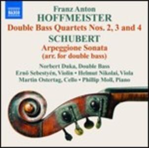 Quartetti con contrabbasso n.2, n.3, n.4 / Sonata Arpeggione - CD Audio di Franz Schubert,Franz Anton Hoffmeister