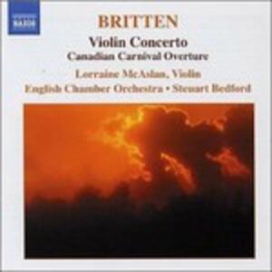Concerto per violino - Canadian Carnival - Mont Juic - CD Audio di Benjamin Britten,English Chamber Orchestra,Steuart Bedford,Lorraine McAslan