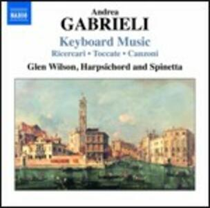 Musica per strumento a tastiera - CD Audio di Glen Wilson,Andrea Gabrieli