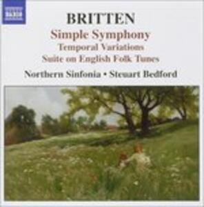 Simple Symphony - Lachrymae - Temporal Variations - A Charm of Lullabies - Suite on English Folk Tunes - CD Audio di Benjamin Britten