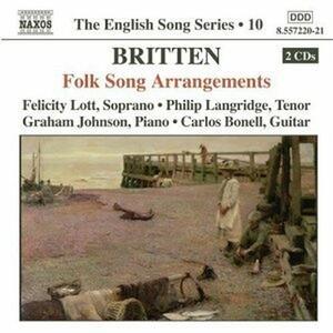 Folk Song Arrangements - CD Audio di Benjamin Britten,Felicity Lott,Philip Langridge