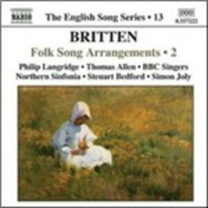Folk Song Arrangements vol.2 - CD Audio di Benjamin Britten,Thomas Allen,Philip Langridge